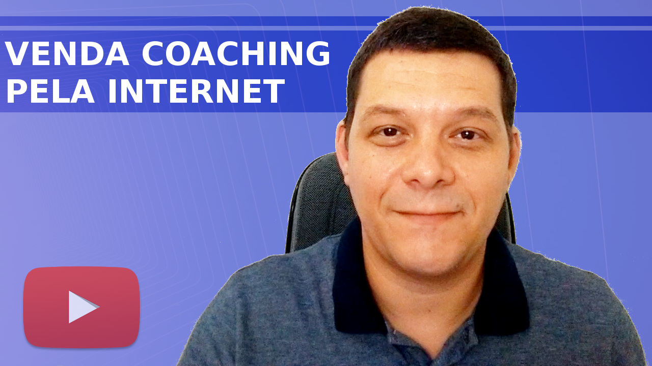 3 Dicas Para Vender Coaching Pela Internet