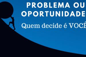 Problema ou Oportunidade