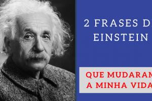 2 frases de Einstein que mudaram a minha vida - Frases de Albert Einstein